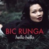 Hello Hello - Single, Bic Runga
