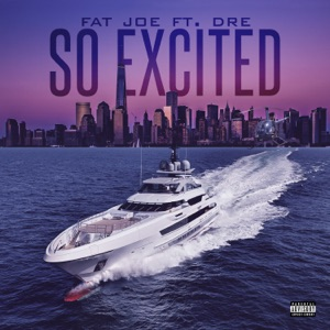 So Excited (feat. Dre) - Single