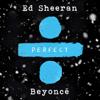 Perfect Duet (with Beyoncé) - Ed Sheeran