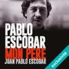 Juan Pablo Escobar - Pablo Escobar, mon père artwork