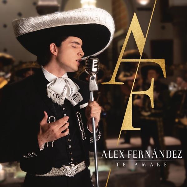Alex Fernandez - Te Amare