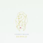 Behold-Stephen Miller