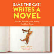 Save the Cat! Writes a Novel: The Last Book On Novel Writing You'll Ever Need (Unabridged)