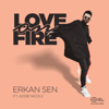 Erkan Sen - Love on Fire (feat. Addie Nicole) artwork