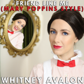 Friend Like Me (Mary Poppins Style)-Whitney Avalon