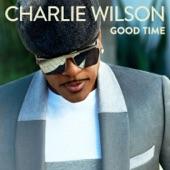 Charlie Wilson - Good Time