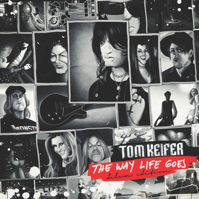 The Way Life Goes (Deluxe Edition) - Tom Keifer album