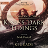 Kel Kade - Kingdoms and Chaos: King's Dark Tidings, Book 4 (Unabridged)  artwork