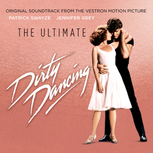 Various Artists - Ultimate Dirty Dancing (Original Motion Picture Soundtrack)