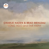 Charlie Haden & Brad Mehldau - Long Ago and Far Away (Live)  artwork