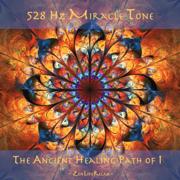The Ancient Healing Path of I (528 Hz Miracle Tone) - Zen Life Relax - Zen Life Relax