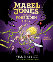 Mabel Jones and the Forbidden City (Unabridged)