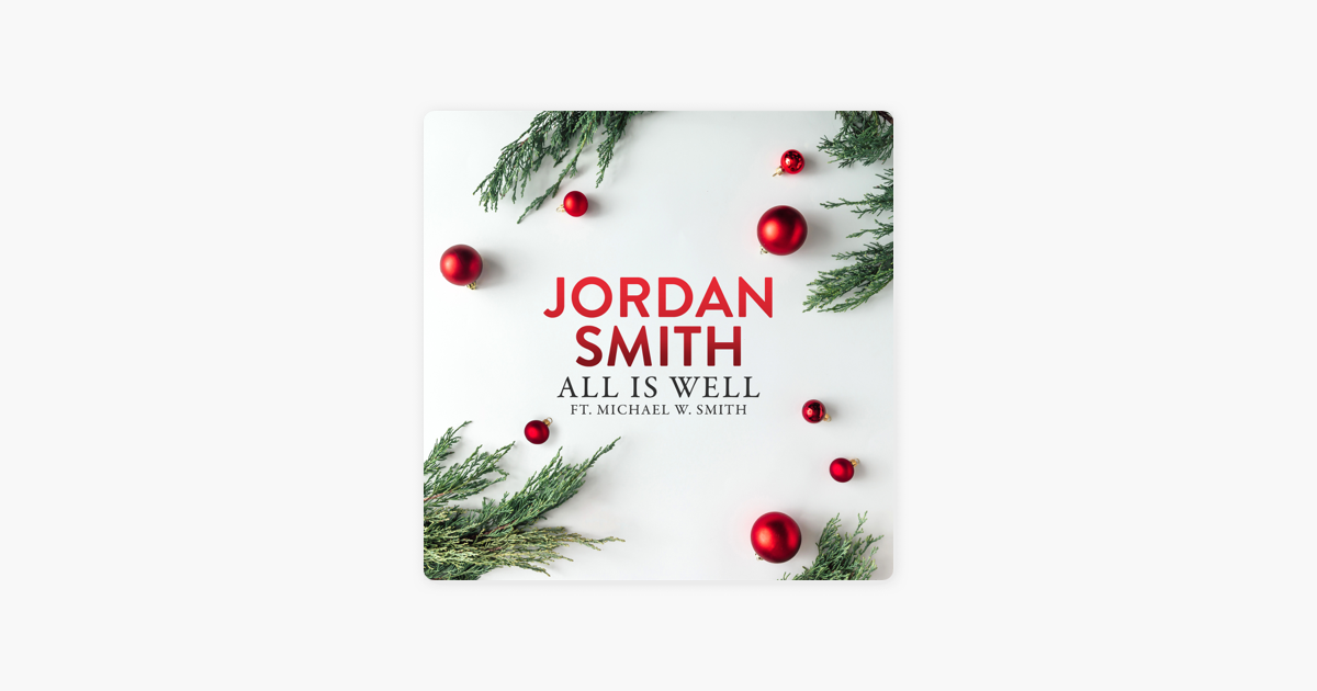 All Is Well (feat. Michael W. Smith) - Single by Jordan Smith on ...