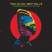 Tony Allen & Jeff Mills - Locked and Loaded