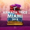 Armada Trice - Miami 2018