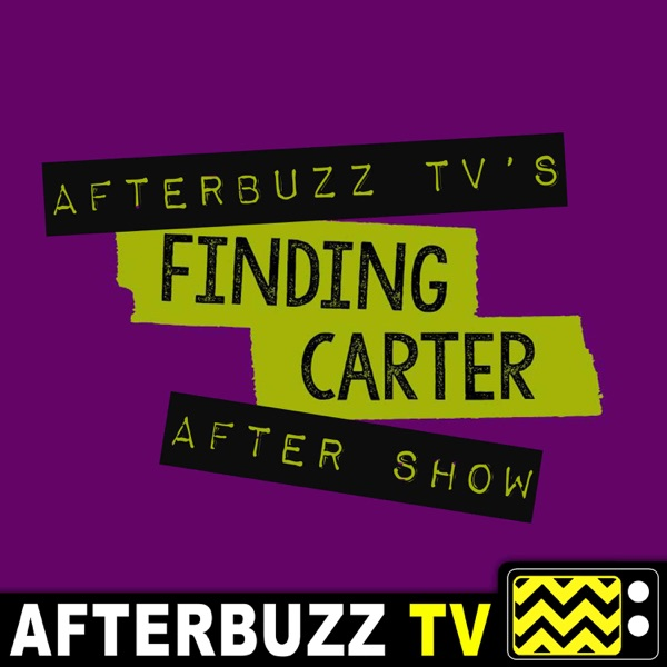 Finding Carter Reviews and After Show