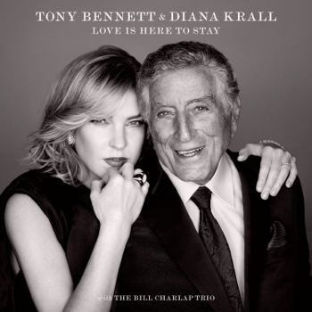 Love Is Here to Stay Tony Bennett & Diana Krall album songs, reviews, credits