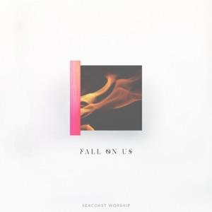 Seacoast Worship - Fall on Us feat. Brandon Lake