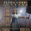 Heart. Passion. Pursuit. - Tasha Cobbs Leonard