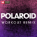 Polaroid (Extended Workout Remix) - Power Music Workout