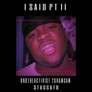 I Said Pt 2 (Whip It Up) (feat. UnoTheActivist, 2GramCam) - Single Mp3 Download
