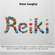 Peter Longley - Reiki: The Beginner's Guide to Reiki, Reiki Healing, How Reiki Works, and Much More! (Unabridged)