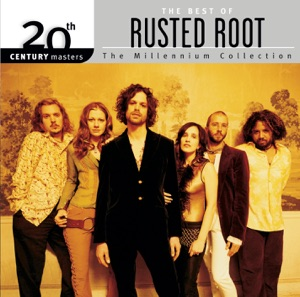 20th Century Masters - The Millennium Collection: The Best of Rusted Root (Remastered)