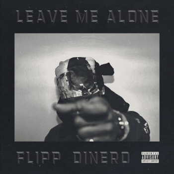 Flipp Dinero Leave Me Alone music review