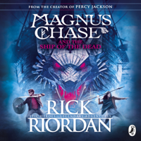 Magnus Chase and the Ship of the Dead: Magnus Chase, Book 3 (Unabridged)