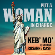 Put a Woman in Charge (feat. Rosanne Cash) - Keb' Mo' - Keb' Mo'