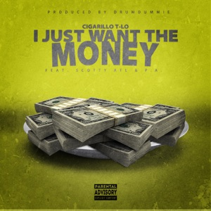 I Just Want the Money (feat. Scotty ATL & P.A.) - Single Mp3 Download