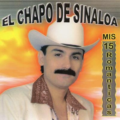 Mis 15 Románticas - El Chapo De Sinaloa