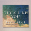 Girls Like You (Piano Orchestral) - David Solís