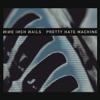 Pretty Hate Machine (Remastered) ジャケット写真