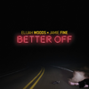 Elijah Woods x Jamie Fine - Better Off artwork