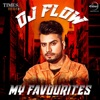 DJ Flow - My Favourites