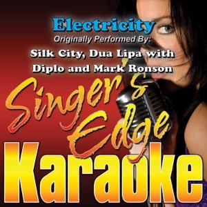 Singer's Edge Karaoke - Electricity (Originally Performed By Silk City & Dua Lipa feat. Diplo & Mark Ronson) [Instrumental]
