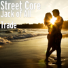 Jack of All Trade - Street Core