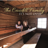 The Caudill Family - Its Not Over  artwork