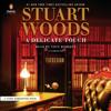 Stuart Woods - A Delicate Touch (Unabridged)  artwork