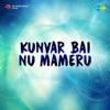 Kunvar Bai Nu Mameru (Original Motion Picture Soundtrack) - EP