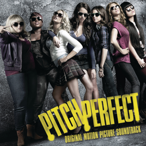 Various Artists - Pitch Perfect (Original Motion Picture Soundtrack)