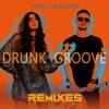 Drunk Groove (Remixes, Pt. 1) - EP