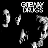 Gateway Drugs - I'm in Love with a Teenage Heartthrob