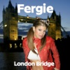 London Bridge - Single, Fergie
