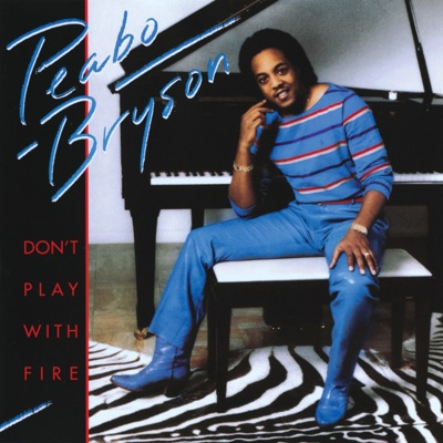 Don't Play With Fire - Peabo Bryson