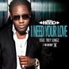 I Need Your Love (feat. Trey Songz) - Single, Ace Hood