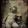 The Innocence of Father Brown: Centennial Edition: G. K. Chesterton, Book 4 (Unabridged)