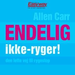 Endelig Ikke-Ryger! [Finally, Non-Smoker!]: Den Lette Vej Til Rygestop [The Easy Way to Stop Smoking] (Unabridged)