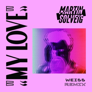 My Love (Weiss Remix) - Single Mp3 Download